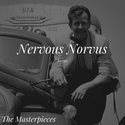 Nervous Norvus Sings - The Masterpieces by Nervous Norvus