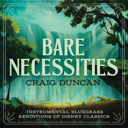 Bare Necessities: Instrumental Bluegrass Renditions Of Disney Classics by Craig Duncan