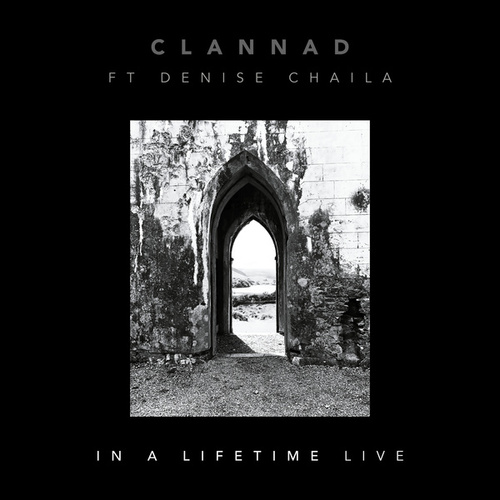 In a Lifetime (feat. Denise Chaila) (Live) by Clannad