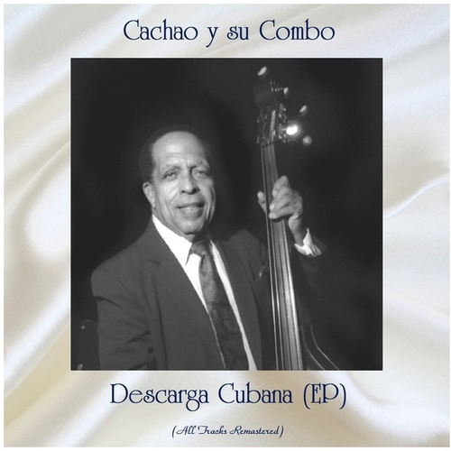 Descarga Cubana (EP) (All Tracks Remastered) by Israel 'Cachao' Lopez