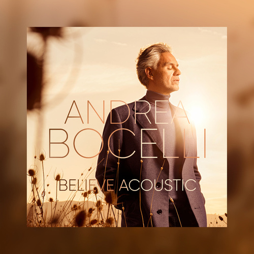 Believe (Acoustic) by Andrea Bocelli