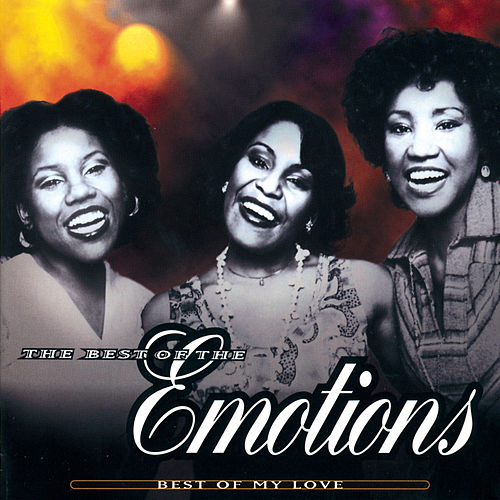 The Best Of The Emotions:  Best Of My Love by The Emotions