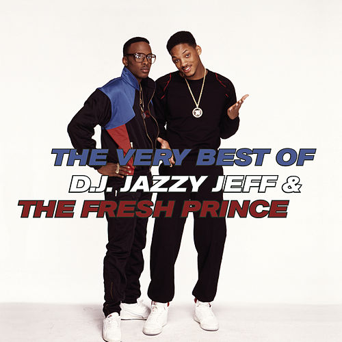 The Very Best Of D.J. Jazzy Jeff & The Fresh Prince by DJ Jazzy Jeff and the Fresh Prince