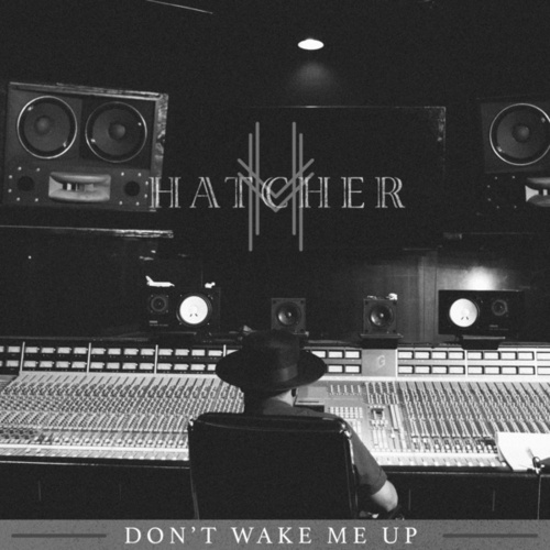 Don't Wake Me Up by A Hatcher