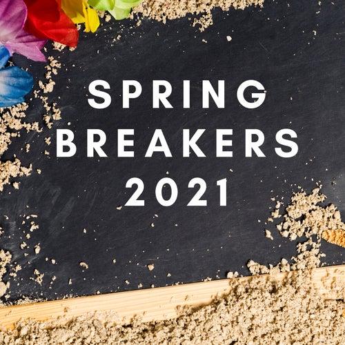 Spring Breakers 2021 de Various Artists