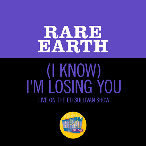 (I Know) I'm Losing You (Live On The Ed Sullivan Show, September 27, 1970) by Rare Earth