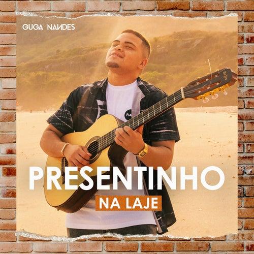 Presentinho na Laje by Guga Nandes