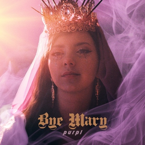 BYE MARY by Purpl