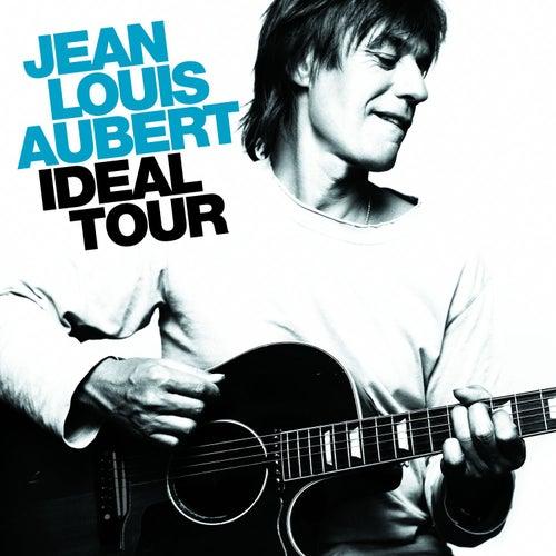 Ideal Tour de Jean-Louis Aubert