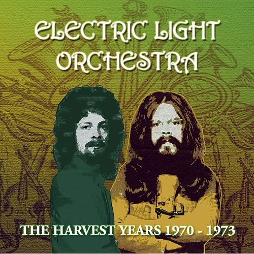 The Harvest Years 1970-1973 by Electric Light Orchestra