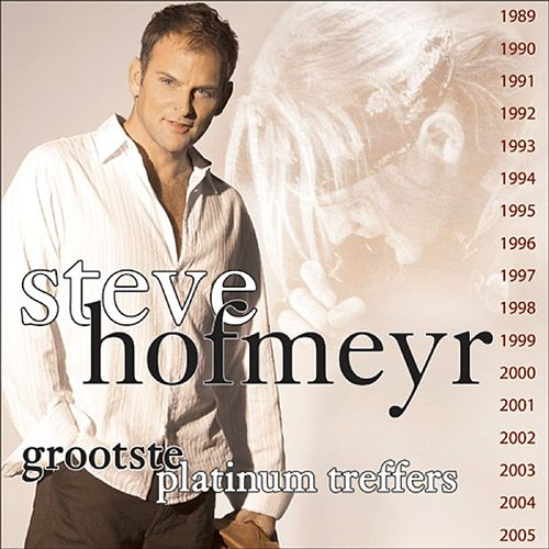 Grootste Platinum Treffers von Steve Hofmeyr
