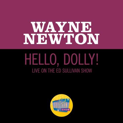 Hello, Dolly! (Live On The Ed Sullivan Show, May 30, 1965) by Wayne Newton