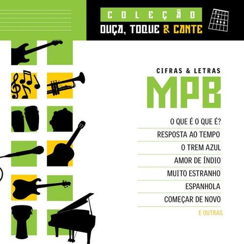 Coleção Ouça, Toque E Cante - MPB von Various Artists