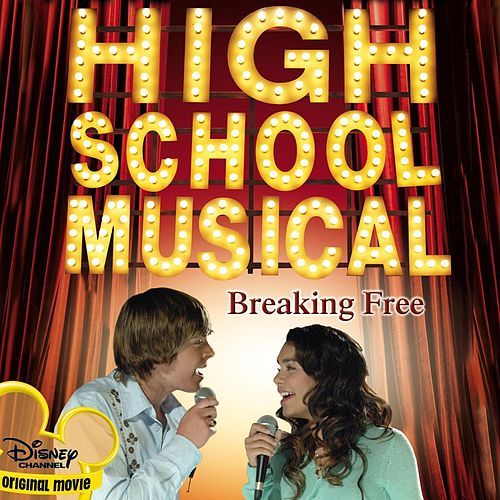 Breaking Free von The Cast Of 'High School Musical'