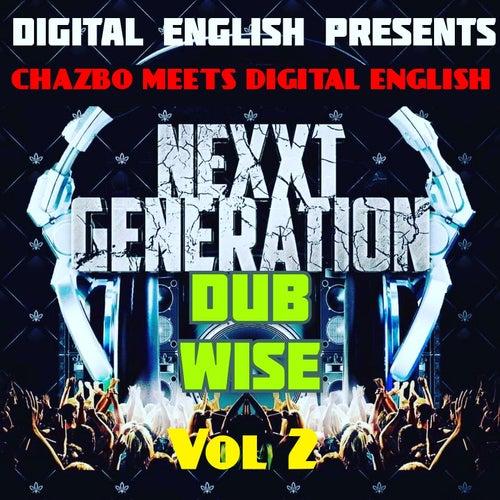 Digital English Presents - Chazbo Meets Digital English, Vol. 2 (Nexxt Generation Dub Wise) by Digital English