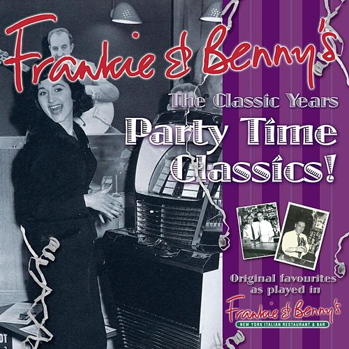 Frankie & Benny's The Classic Years - Party Time Classics di Various Artists