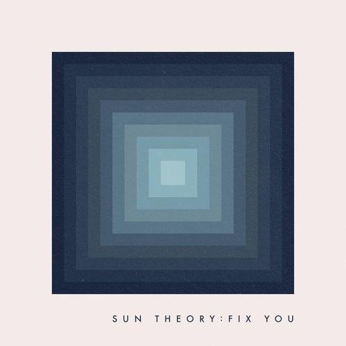 Fix You von Sun Theory