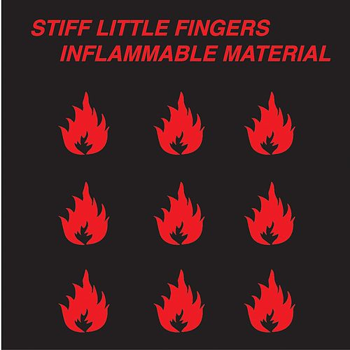 Inflammable Material von Stiff Little Fingers