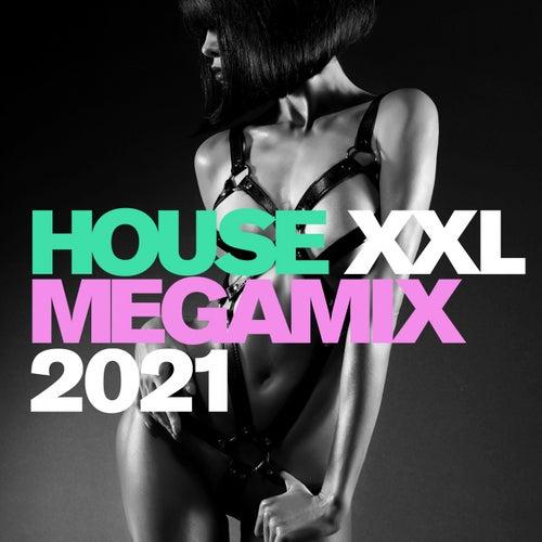 House XXL Megamix 2021 by Various Artists