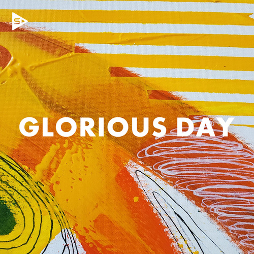 Glorious Day by Various Artists