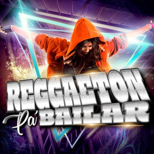 Reggaeton Pa' Bailar by Various Artists
