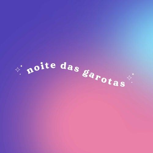 Noite das Garotas von Various Artists