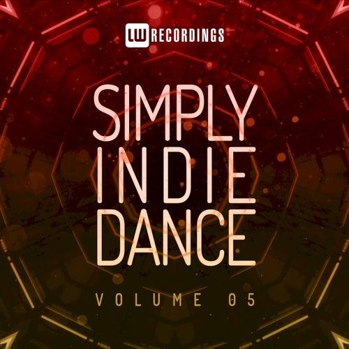 Simply Indie Dance, Vol. 05 by Various Artists