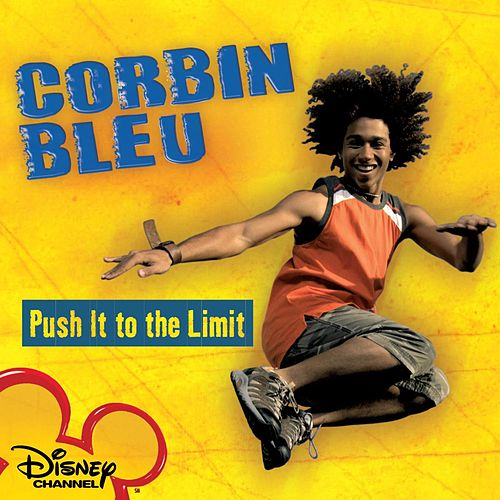 Push It To The Limit by Corbin Bleu