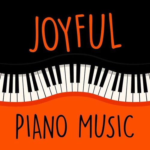 Joyful Piano Music by Various Artists