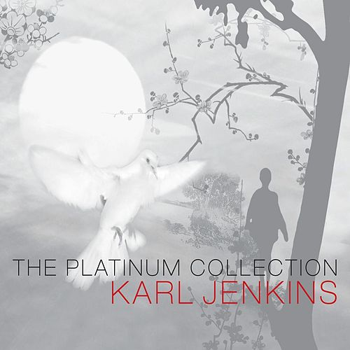 Karl Jenkins: The Platinum Collection di Karl Jenkins