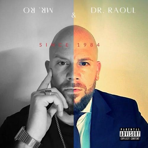 Mr Ro und Dr Raoul de Raoul