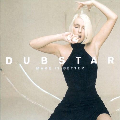 Make It Better by Dubstar