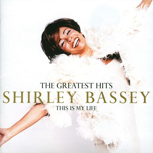 "Shirley Bassey: ""The Greatest Hits: This Is My Life"""