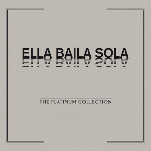 The Platinum Collection: Ella Baila Sola de Ella Baila Sola