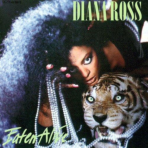 Eaten Alive by Diana Ross