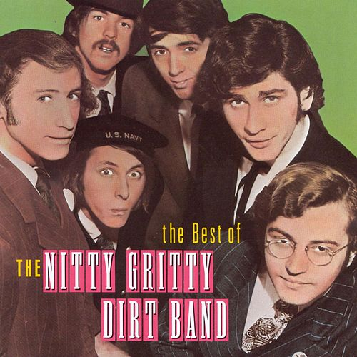 Best Of The Nitty Gritty Dirt Band von Nitty Gritty Dirt Band