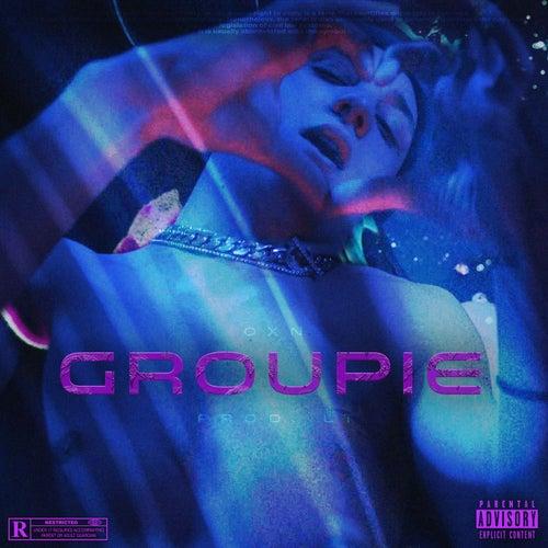 Groupie (Prod. LT) di Oxn