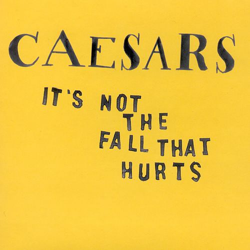 It's Not The Fall That Hurts by Caesars