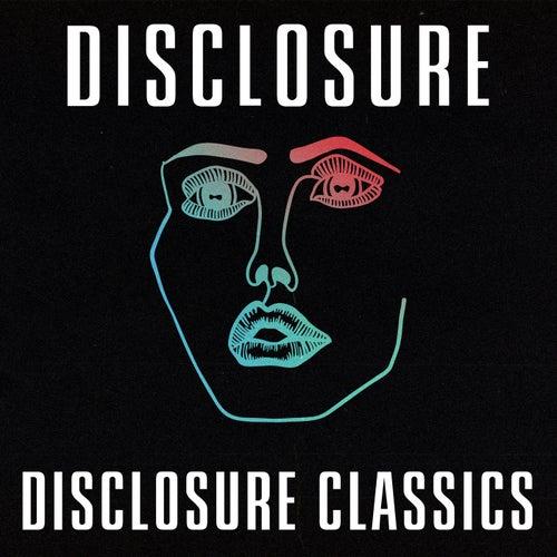 Disclosure Classics by Disclosure