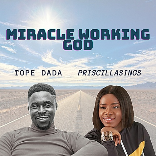 Miracle Working God by Tope Dada
