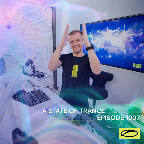 ASOT 1007 - A State Of Trance Episode 1007 de Armin Van Buuren