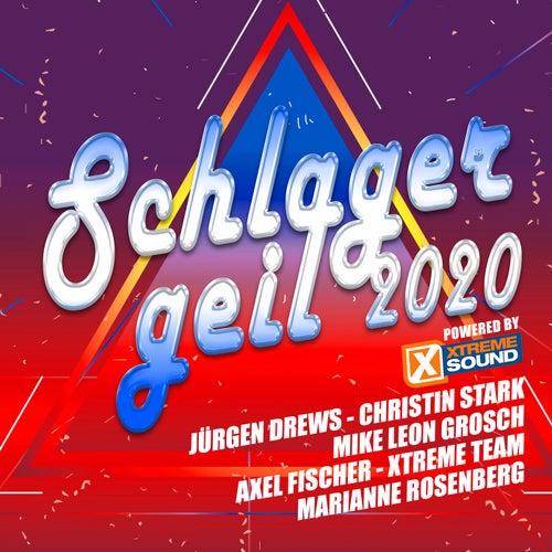 Schlager geil 2020 powered by Xtreme Sound von Various Artists