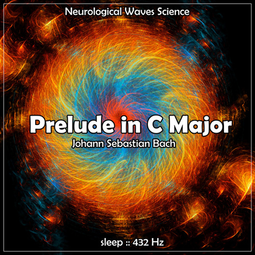 Sleep: Prelude in C Major, 432 Hz by Neurological Waves Science