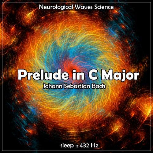 Sleep: Prelude in C Major, 432 Hz by Neurological Waves Science