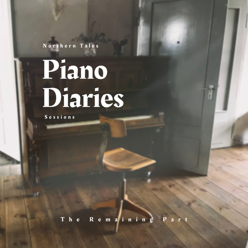 Northern Tales - Piano Diaries Session by The Remaining Part