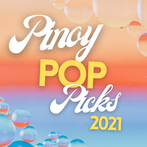 Pinoy Pop Picks 2021 by Various Artists
