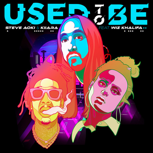 Used To Be (feat. Wiz Khalifa) by Steve Aoki