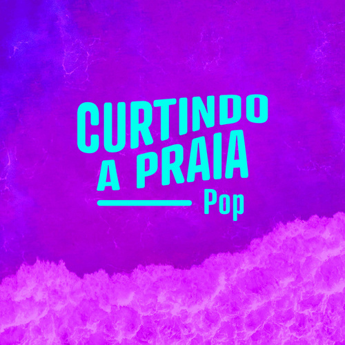 Curtindo a Praia Pop de Various Artists