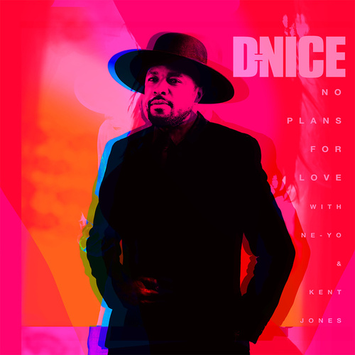 No Plans for Love (with Ne-Yo & Kent Jones) by D-Nice