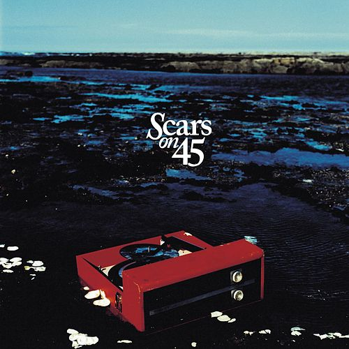 Scars on 45 by Scars On 45